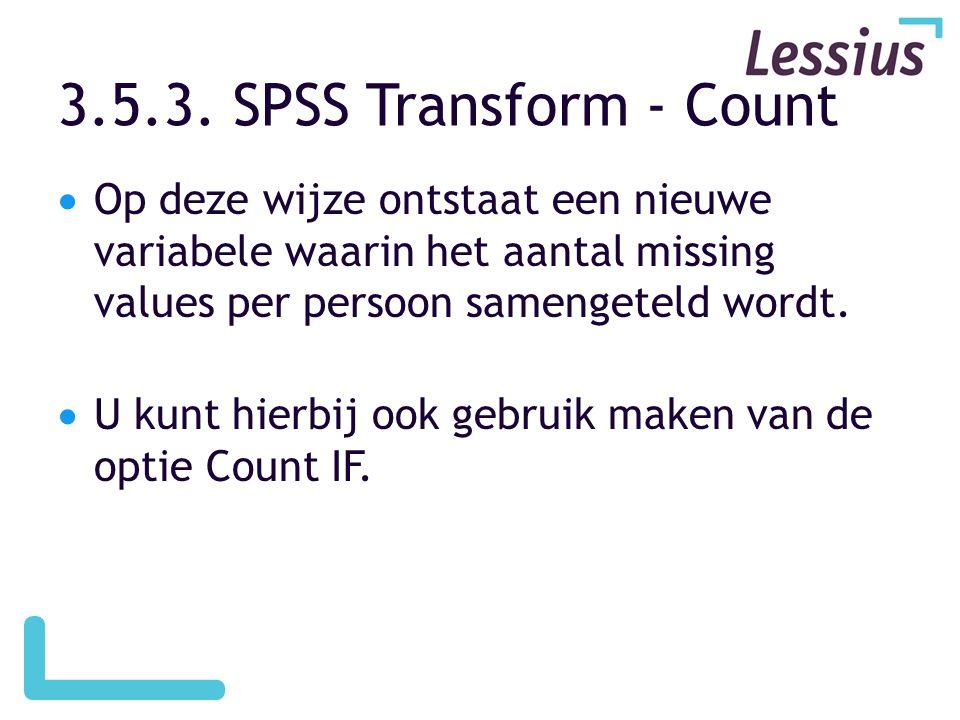  Op deze wijze ontstaat een nieuwe variabele waarin het aantal missing values per persoon samengeteld wordt.