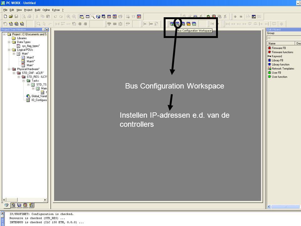 Bus Configuration Workspace Instellen IP-adressen e.d. van de controllers