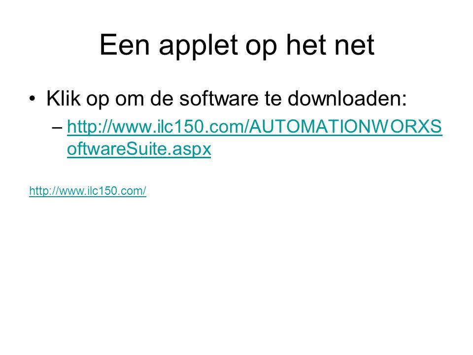 Een applet op het net Klik op om de software te downloaden: –http://www.ilc150.com/AUTOMATIONWORXS oftwareSuite.aspxhttp://www.ilc150.com/AUTOMATIONWO