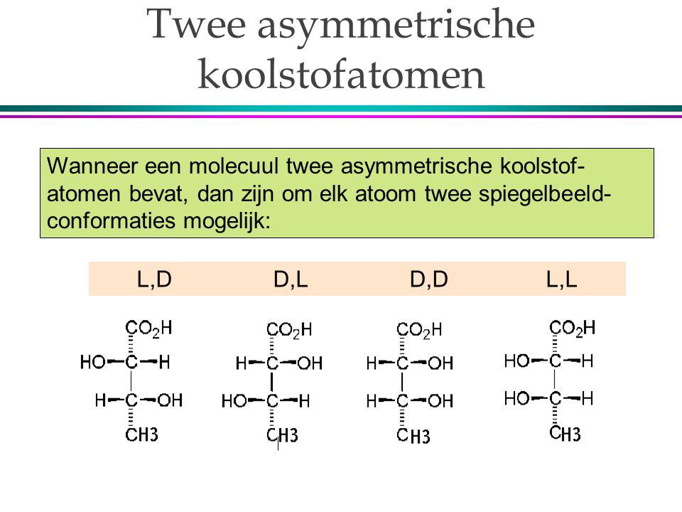Wanneer een molecuul twee asymmetrische koolstof- atomen bevat, dan zijn om elk atoom twee spiegelbeeld- conformaties mogelijk: Twee asymmetrische koolstofatomen L,DD,LD,DL,L