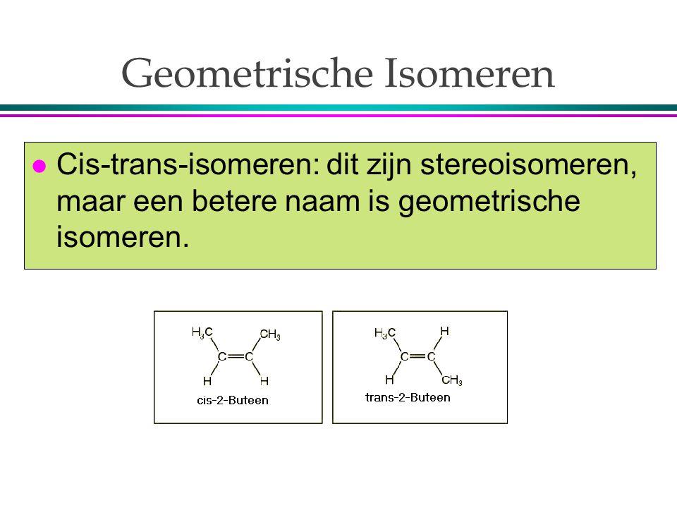 l Cis-trans-isomeren: dit zijn stereoisomeren, maar een betere naam is geometrische isomeren. Geometrische Isomeren