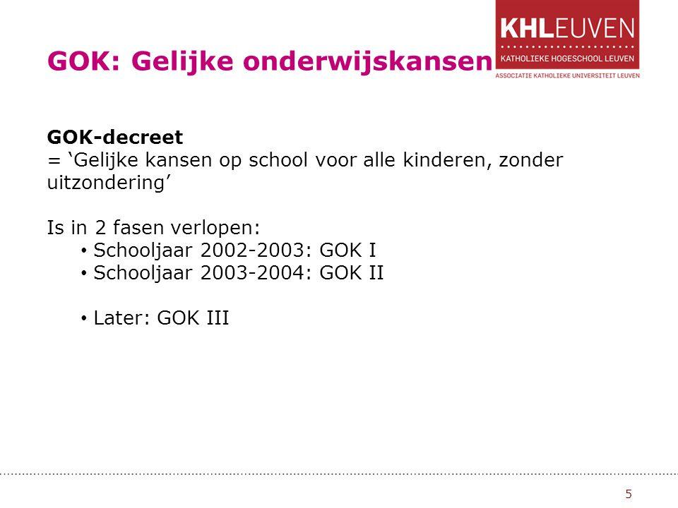 GOK I vanaf 2002-2003 6 Maatregelen Inschrijvingsrecht (met rechtsbescherming door LOP) Toekenning van GOK-uren/GOK-leerkracht 1.