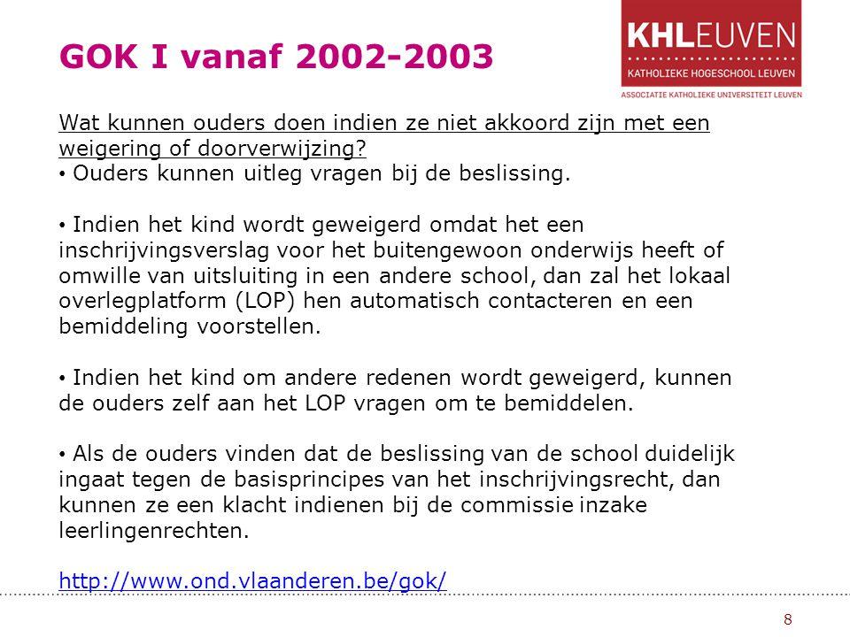 GOK I vanaf 2002-2003 9 2.Toekenning van GOK-uren/GOK-leerkracht Scholen die over min.
