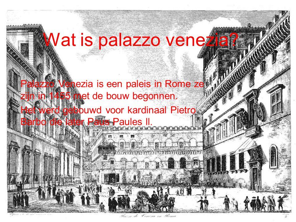 Wat is palazzo venezia? Palazzo Venezia is een paleis in Rome ze zijn in 1455 met de bouw begonnen. Het werd gebouwd voor kardinaal Pietro Barbo die l