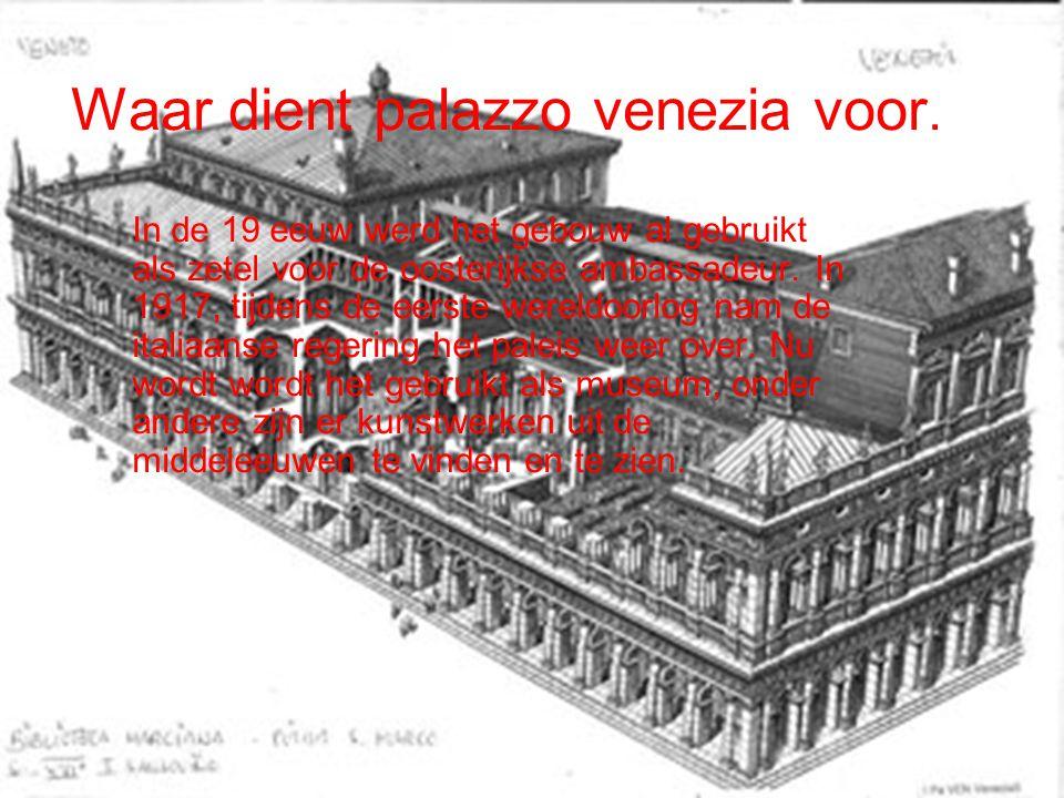 Waar dient palazzo venezia voor. In de 19 eeuw werd het gebouw al gebruikt als zetel voor de oosterijkse ambassadeur. In 1917, tijdens de eerste werel