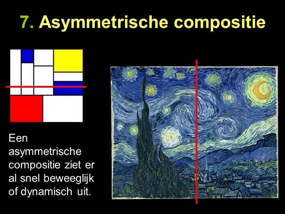 7. Asymmetrische compositie Een asymmetrische compositie ziet er al snel beweeglijk of dynamisch uit.