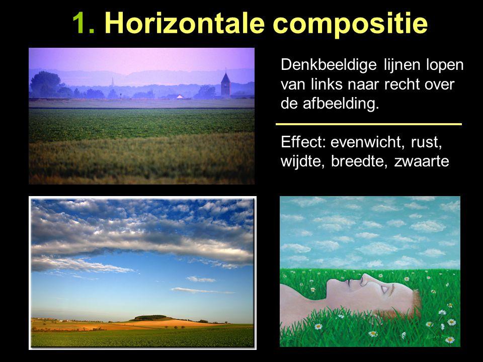 1. Horizontale compositie Denkbeeldige lijnen lopen van links naar recht over de afbeelding. Effect: evenwicht, rust, wijdte, breedte, zwaarte