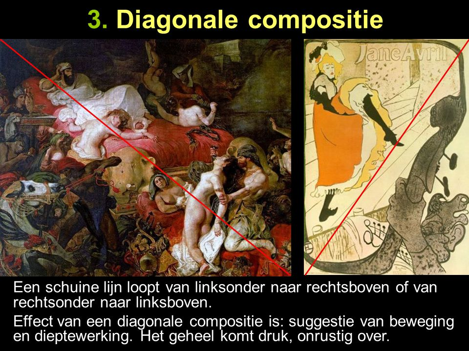 3. Diagonale compositie Een schuine lijn loopt van linksonder naar rechtsboven of van rechtsonder naar linksboven. Effect van een diagonale compositie