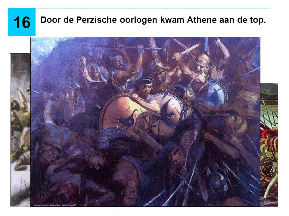 Door de Perzische oorlogen kwam Athene aan de top. 16
