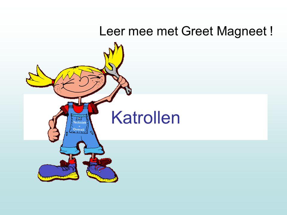 Katrollen Leer mee met Greet Magneet !