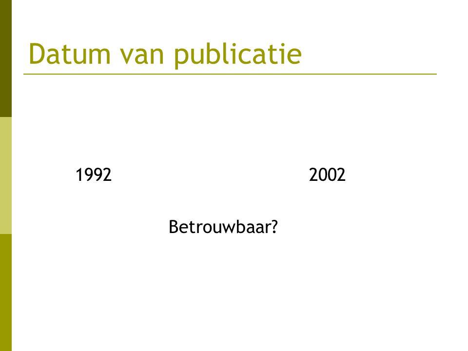 Datum van publicatie 19922002 Betrouwbaar?