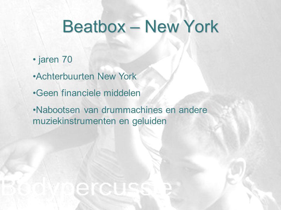 Beatbox – New York jaren 70 Achterbuurten New York Geen financiele middelen Nabootsen van drummachines en andere muziekinstrumenten en geluiden