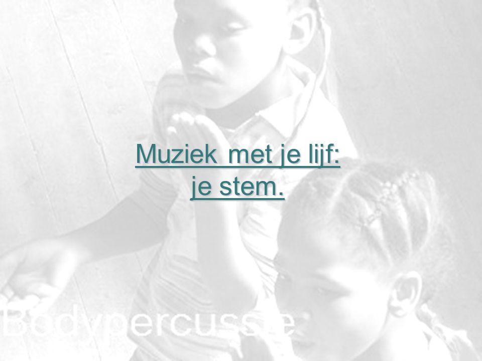 Muziek met je lijf: je stem.