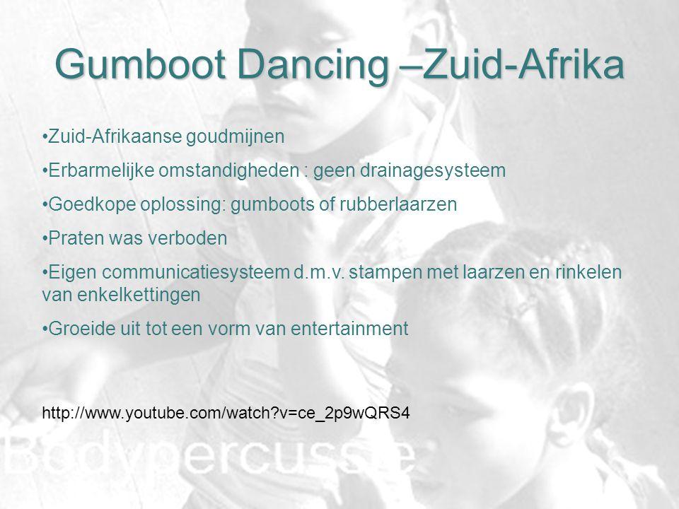 Gumboot Dancing –Zuid-Afrika Zuid-Afrikaanse goudmijnen Erbarmelijke omstandigheden : geen drainagesysteem Goedkope oplossing: gumboots of rubberlaarz