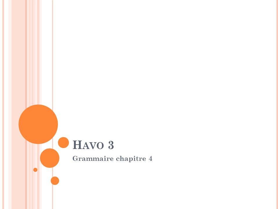 H AVO 3 Grammaire chapitre 4