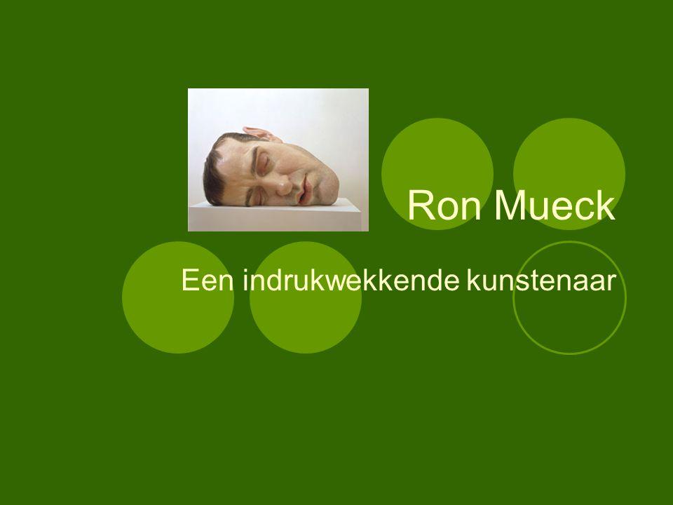 Ron Mueck Een indrukwekkende kunstenaar