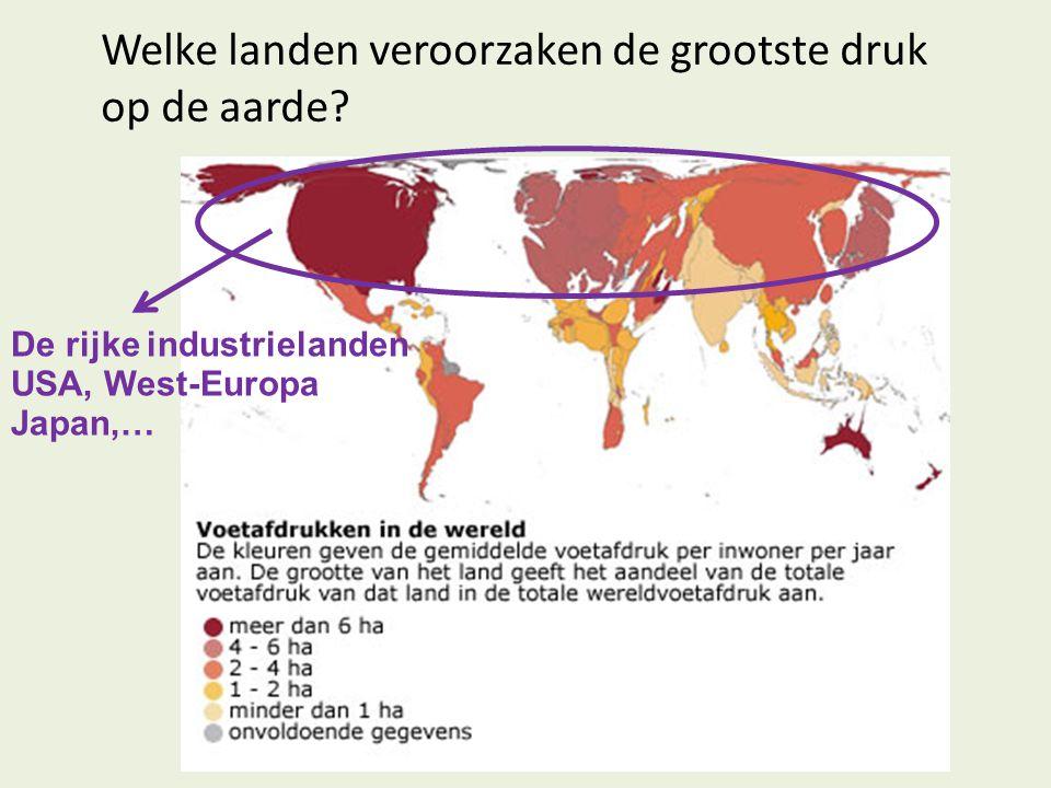 Welke landen veroorzaken de grootste druk op de aarde? De rijke industrielanden USA, West-Europa Japan,…