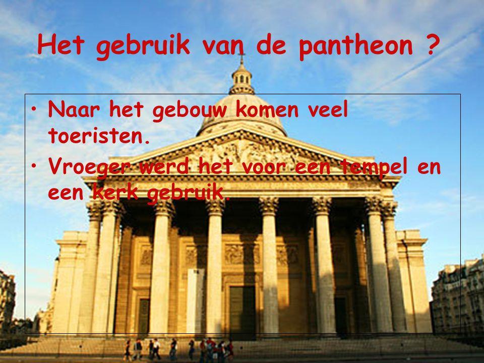 Het gebruik van de pantheon ? Naar het gebouw komen veel toeristen. Vroeger werd het voor een tempel en een kerk gebruik.