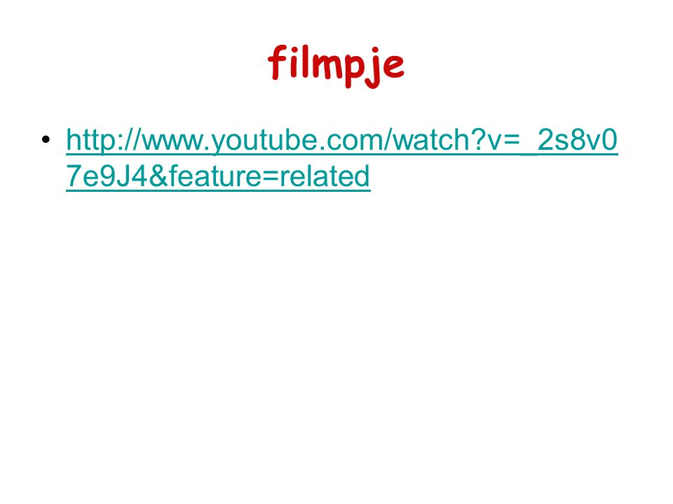filmpje http://www.youtube.com/watch?v=_2s8v0 7e9J4&feature=relatedhttp://www.youtube.com/watch?v=_2s8v0 7e9J4&feature=related