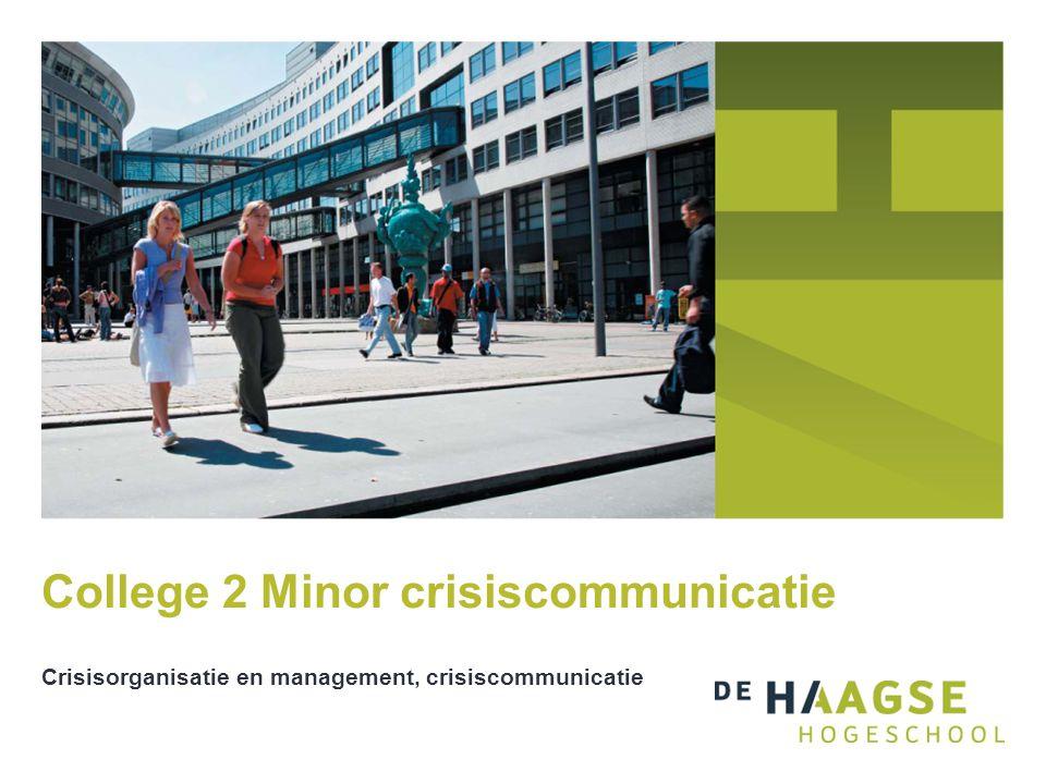 College 2 Minor crisiscommunicatie Crisisorganisatie en management, crisiscommunicatie