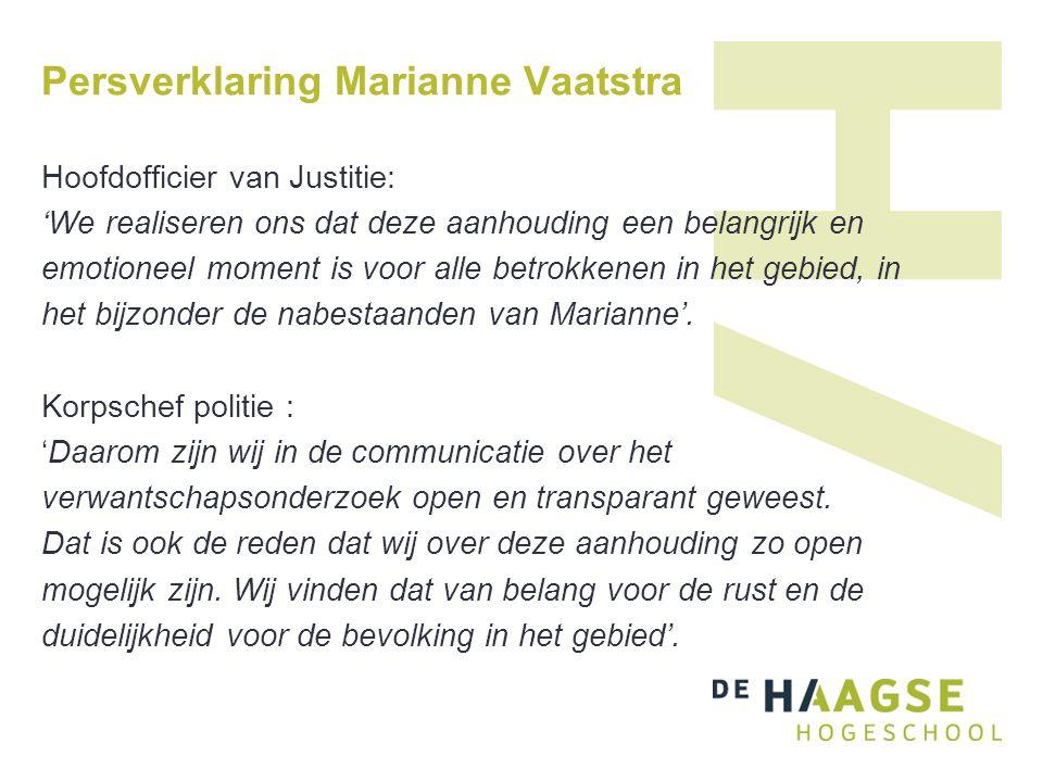 Persverklaring Marianne Vaatstra Hoofdofficier van Justitie: 'We realiseren ons dat deze aanhouding een belangrijk en emotioneel moment is voor alle b