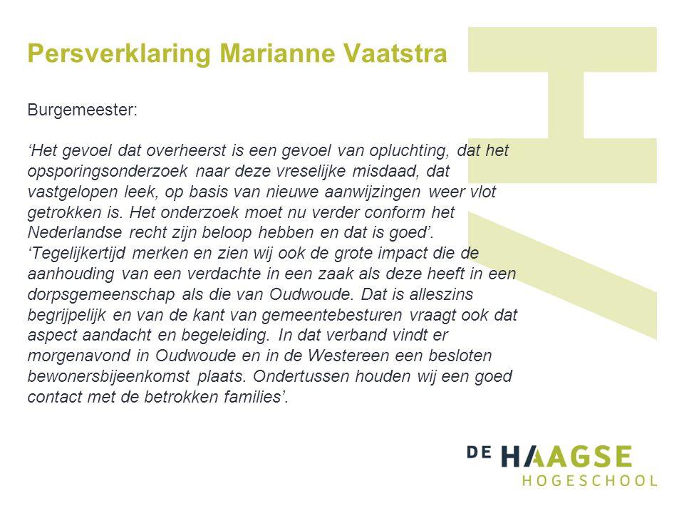 Persverklaring Marianne Vaatstra Burgemeester: 'Het gevoel dat overheerst is een gevoel van opluchting, dat het opsporingsonderzoek naar deze vreselij