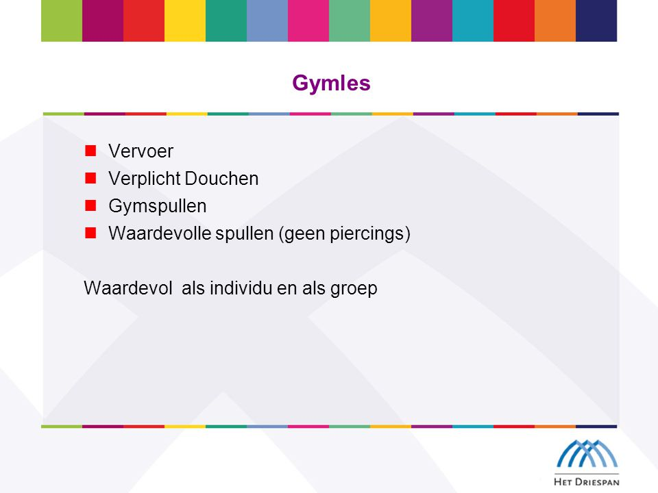 Gymles Vervoer Verplicht Douchen Gymspullen Waardevolle spullen (geen piercings) Waardevol als individu en als groep
