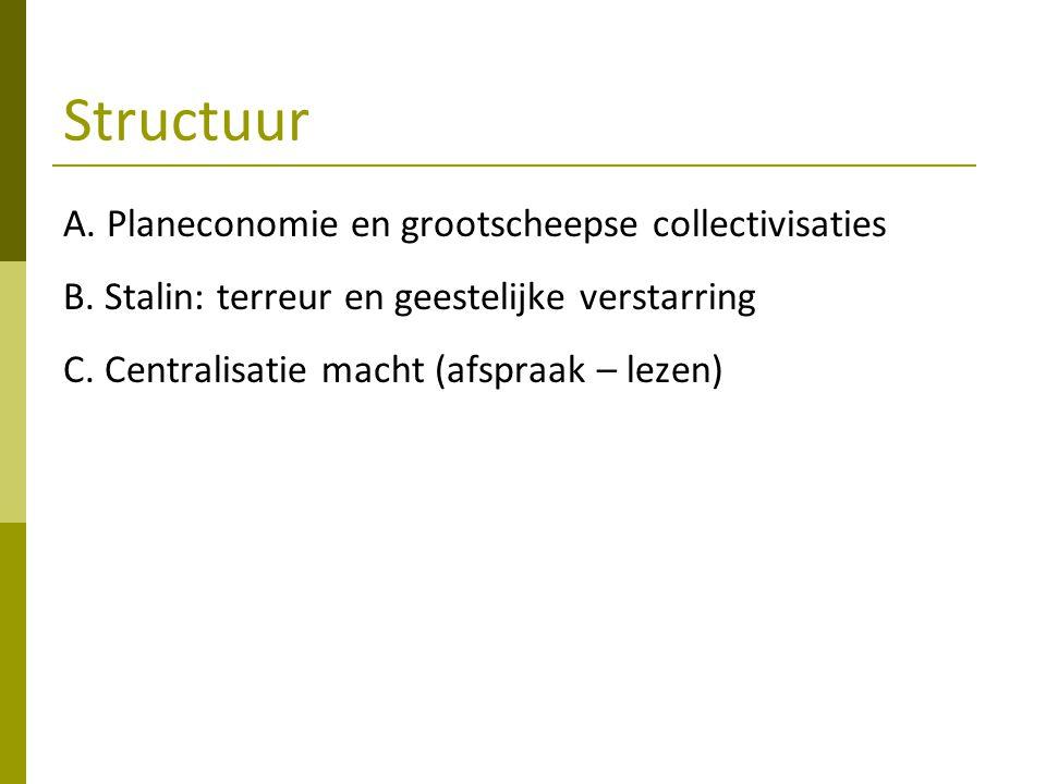 Structuur A.Planeconomie en grootscheepse collectivisaties B.