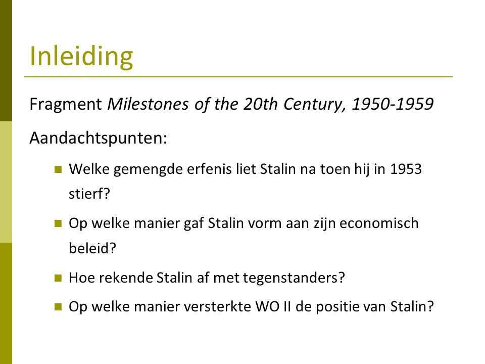 Inleiding Fragment Milestones of the 20th Century, 1950-1959 Aandachtspunten: Welke gemengde erfenis liet Stalin na toen hij in 1953 stierf.