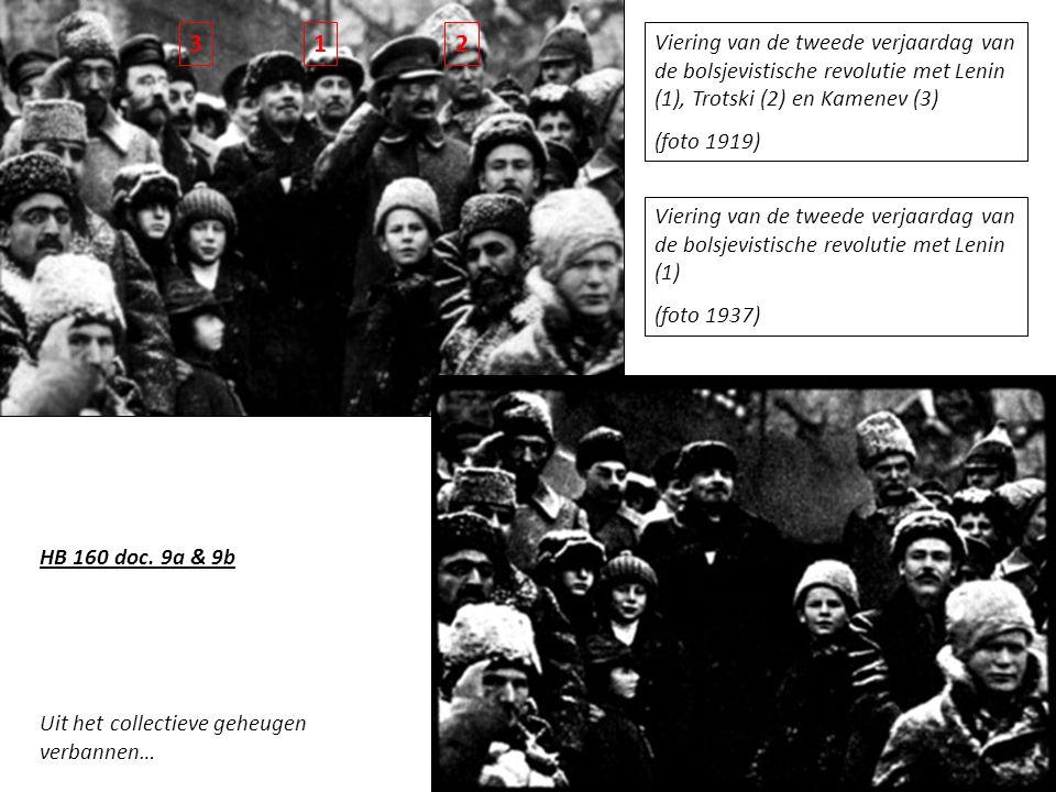 Viering van de tweede verjaardag van de bolsjevistische revolutie met Lenin (1), Trotski (2) en Kamenev (3) (foto 1919) Viering van de tweede verjaardag van de bolsjevistische revolutie met Lenin (1) (foto 1937) Uit het collectieve geheugen verbannen… 132 HB 160 doc.