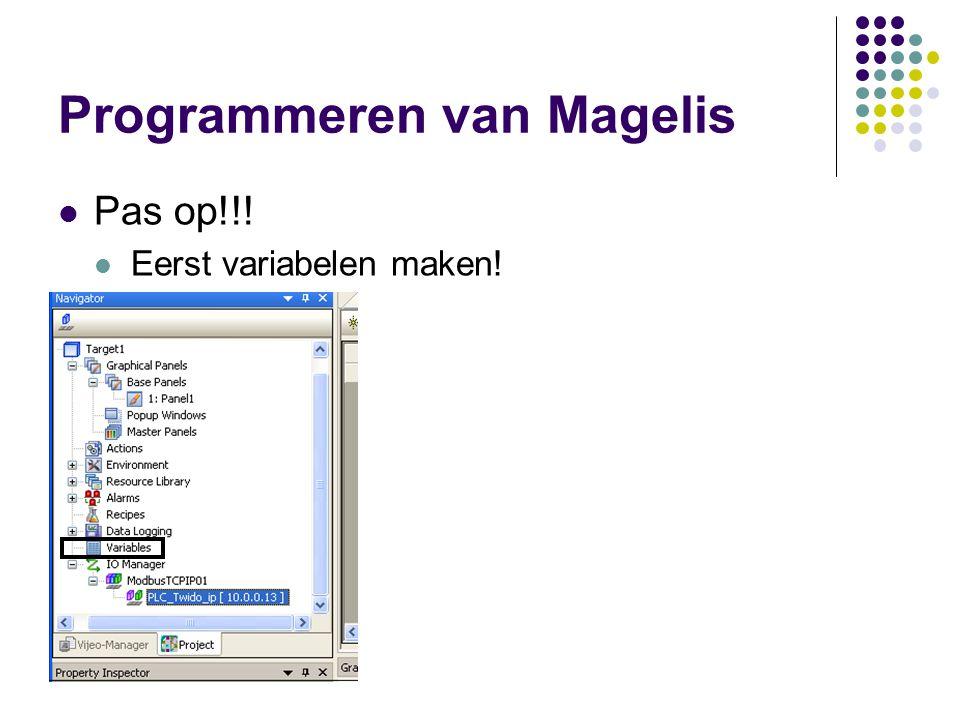 Programmeren van Magelis Pas op!!! Eerst variabelen maken!