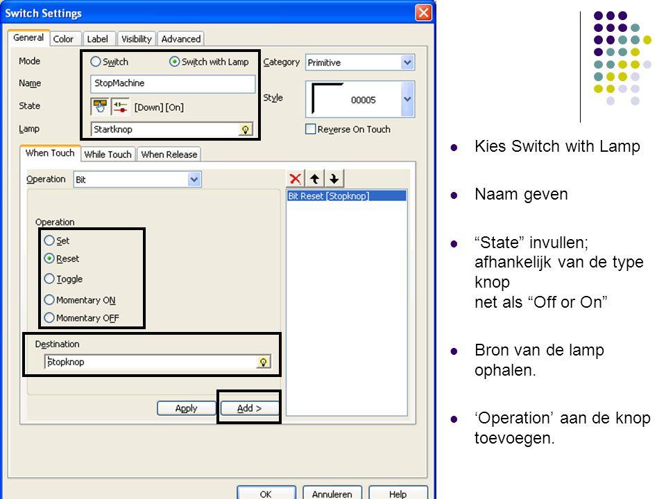 Kies Switch with Lamp Naam geven State invullen; afhankelijk van de type knop net als Off or On Bron van de lamp ophalen.