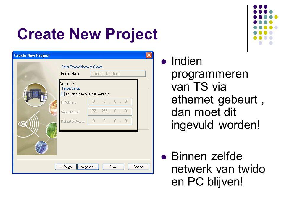 Create New Project Indien programmeren van TS via ethernet gebeurt, dan moet dit ingevuld worden.