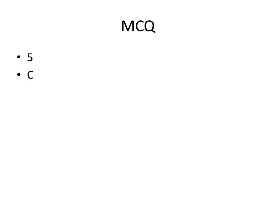 MCQ 5 C