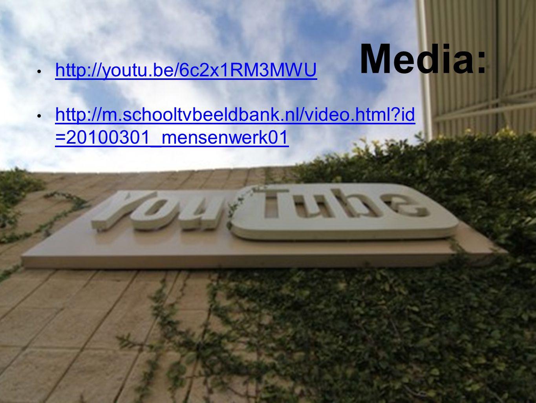 Media: http://youtu.be/6c2x1RM3MWU http://m.schooltvbeeldbank.nl/video.html?id =20100301_mensenwerk01