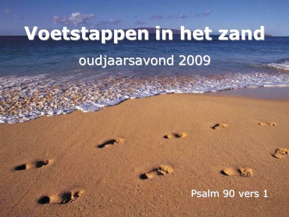 Voetstappen in het zand oudjaarsavond 2009 Psalm 90 vers 1