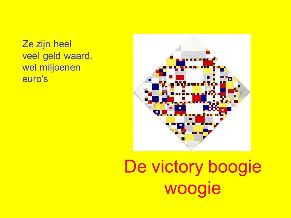 De victory boogie woogie Ze zijn heel veel geld waard, wel miljoenen euro's