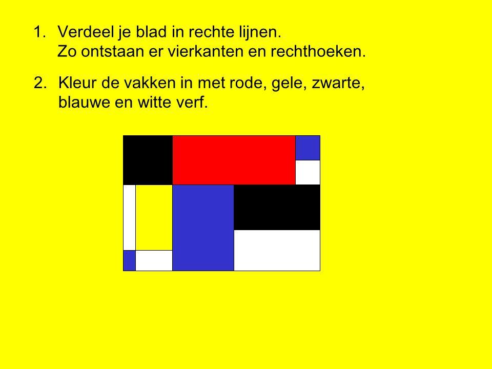 1.Verdeel je blad in rechte lijnen. Zo ontstaan er vierkanten en rechthoeken. 2.Kleur de vakken in met rode, gele, zwarte, blauwe en witte verf.