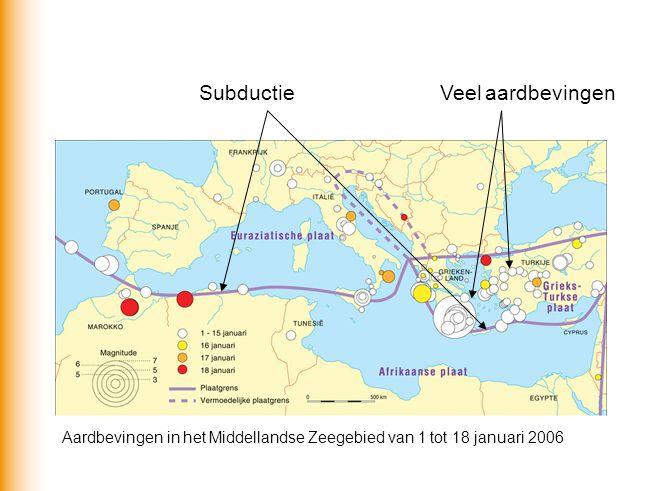 Aardbevingen in het Middellandse Zeegebied van 1 tot 18 januari 2006 Veel aardbevingenSubductie