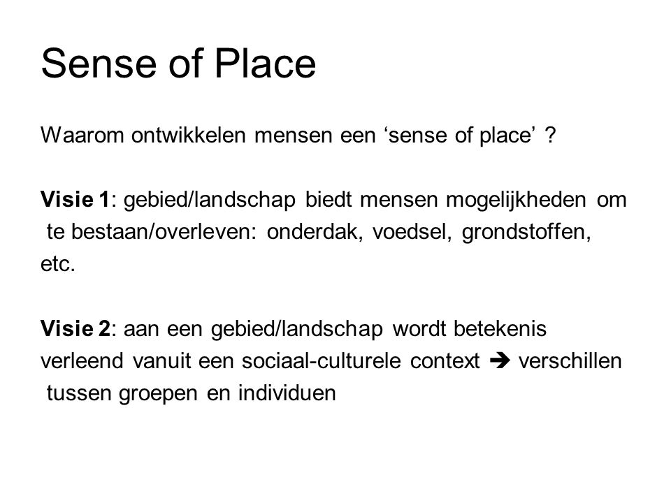 Sense of Place Waarom ontwikkelen mensen een 'sense of place' .