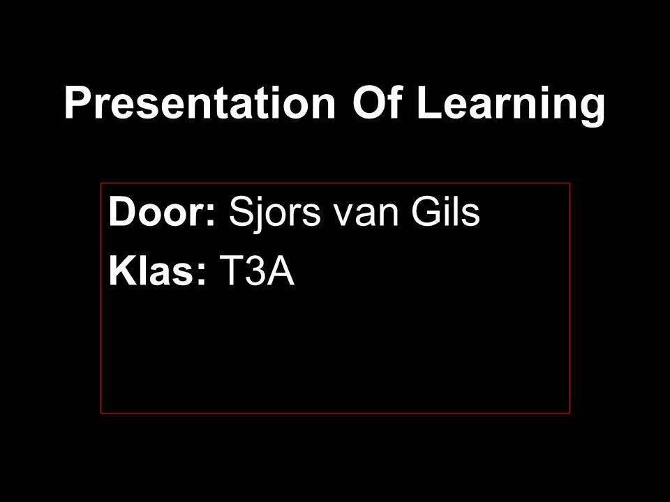 Presentation Of Learning Door: Sjors van Gils Klas: T3A