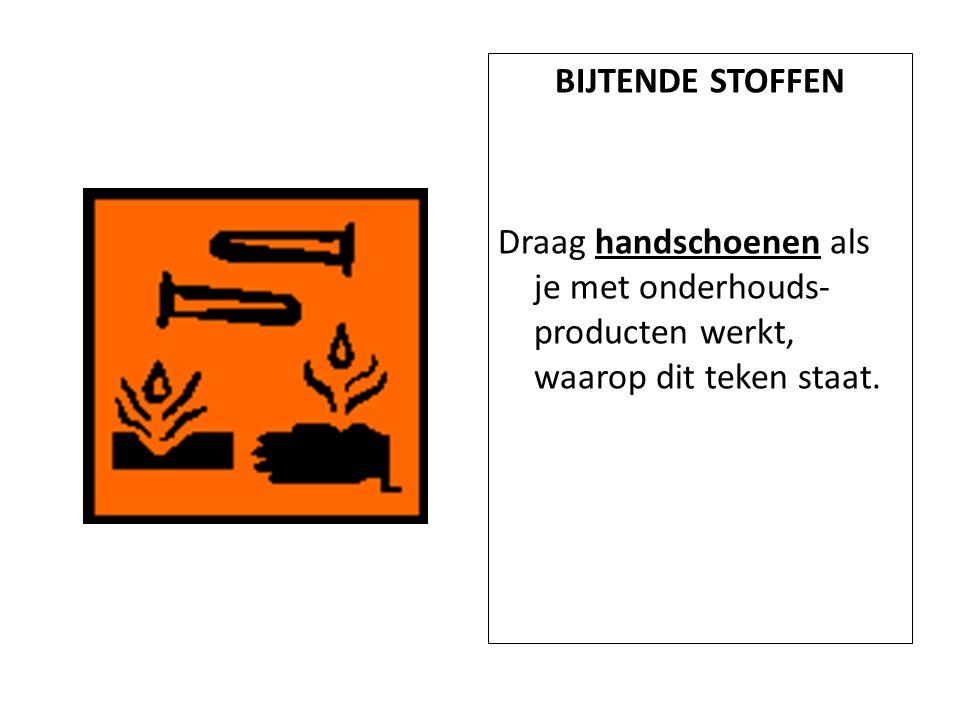 BIJTENDE STOFFEN Draag handschoenen als je met onderhouds- producten werkt, waarop dit teken staat.