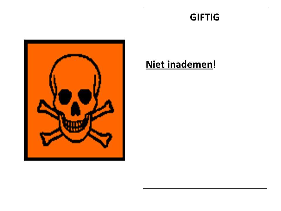 GIFTIG Niet inademen!