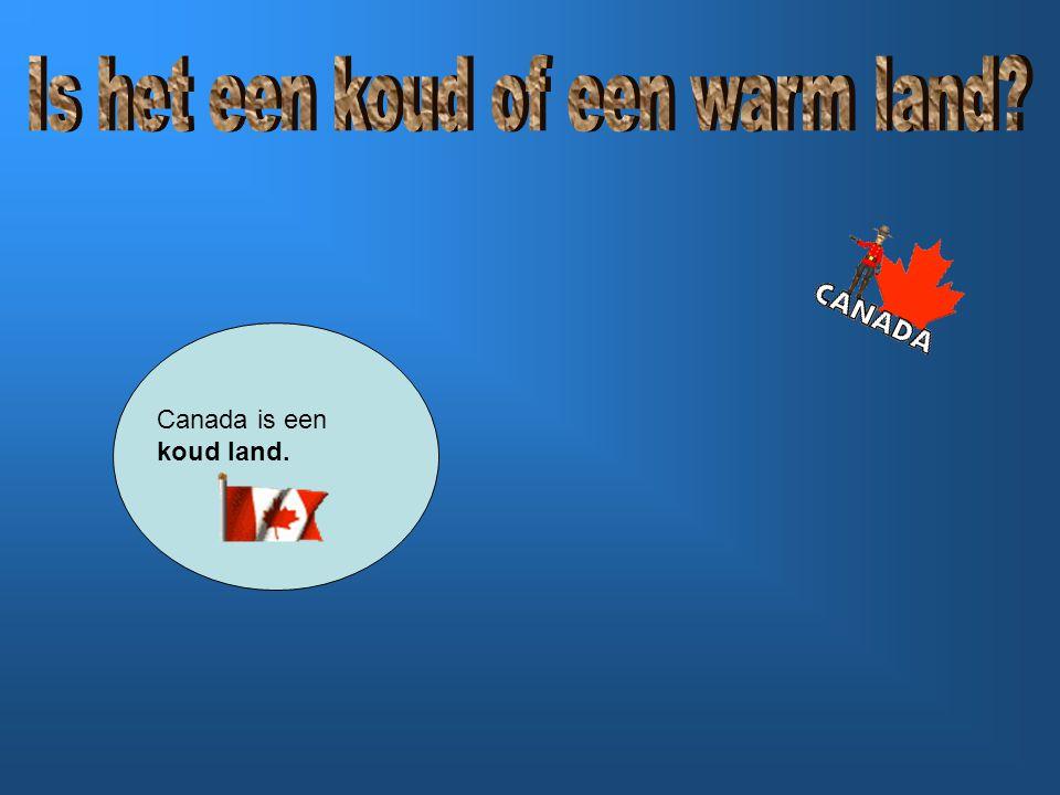 Canada is een koud land.