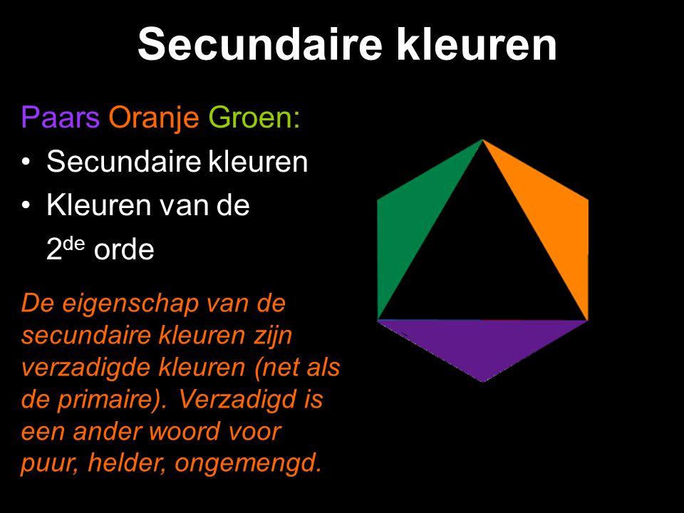 Primaire kleuren door kleurmenging van primaire kleuren ontstaan secundaire kleuren Secundaire kleuren