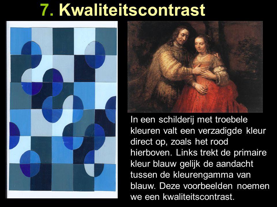 6. Kwantiteitscontrast Wanneer van één kleur veel meer in beeld is te zien, noemen we dit een kwantiteitscontrast. Kwantiteit betekent hoeveelheid. Er