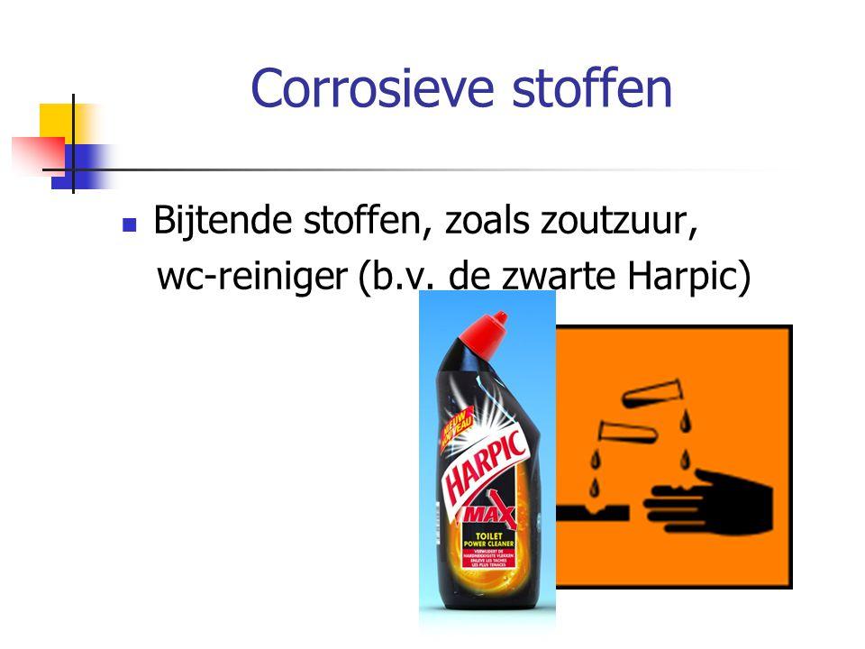Corrosieve stoffen Bijtende stoffen, zoals zoutzuur, wc-reiniger (b.v. de zwarte Harpic)