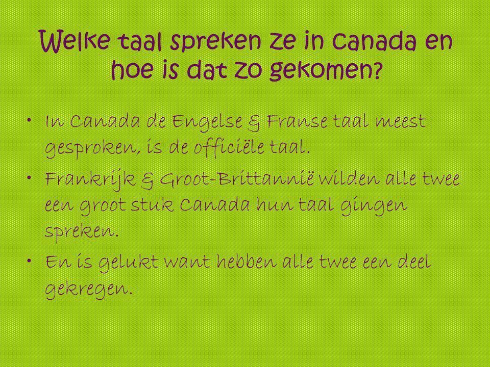 Welke taal spreken ze in canada en hoe is dat zo gekomen.
