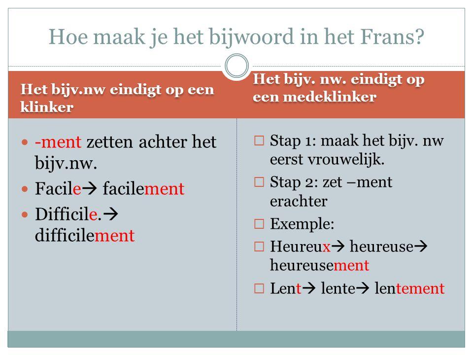 De onregelmatige bijwoorden Deze bijv.nw.