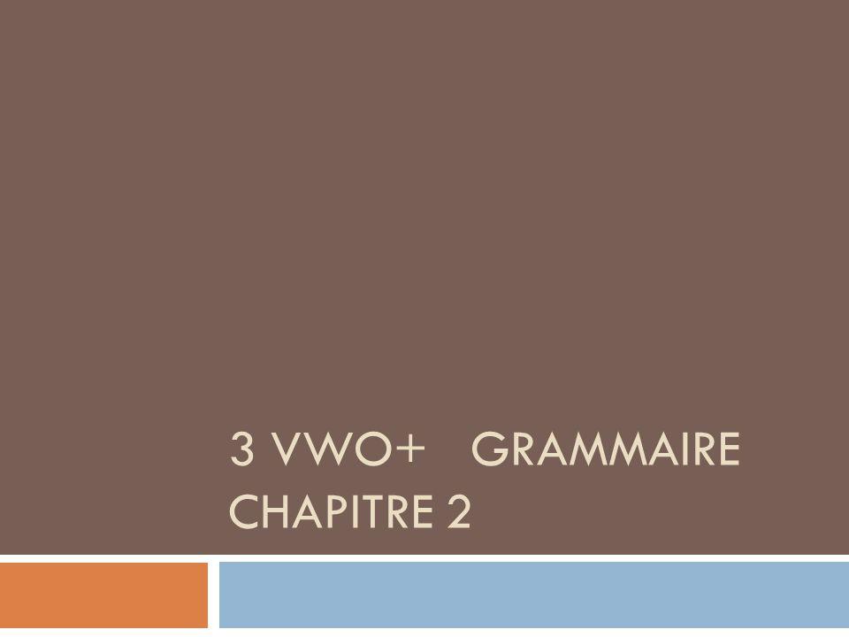 3 VWO+ GRAMMAIRE CHAPITRE 2